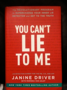 You Can't Lie to Me - Janine Driver